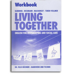 Living Together Workbook: English for Housekeeping and Social Care