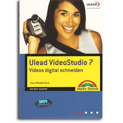 Ulead Video Studio 7 - Videos digital - Das offizielle Buch